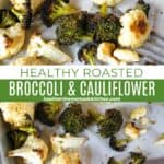 Top view and close view of crispy roasted broccoli and cauliflower