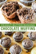 Peanut Butter Banana Chocolate Muffins in row on board and close up of one muffin broken in half showing center.