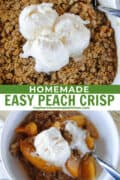 Easy peach crisp is white baking dish topped with 3 scoops of vanilla ice cream and close up view of crisp in white round bowl with spoon and topped with ice cream.