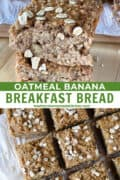 Top view of sliced oatmeal banana breakfast bread and 2 sliced stacked on board.